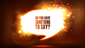 Blog-Sept-23rd-2014-Do-You-Have-Something-to-Say